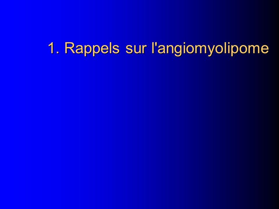 1. Rappels sur l'angiomyolipome
