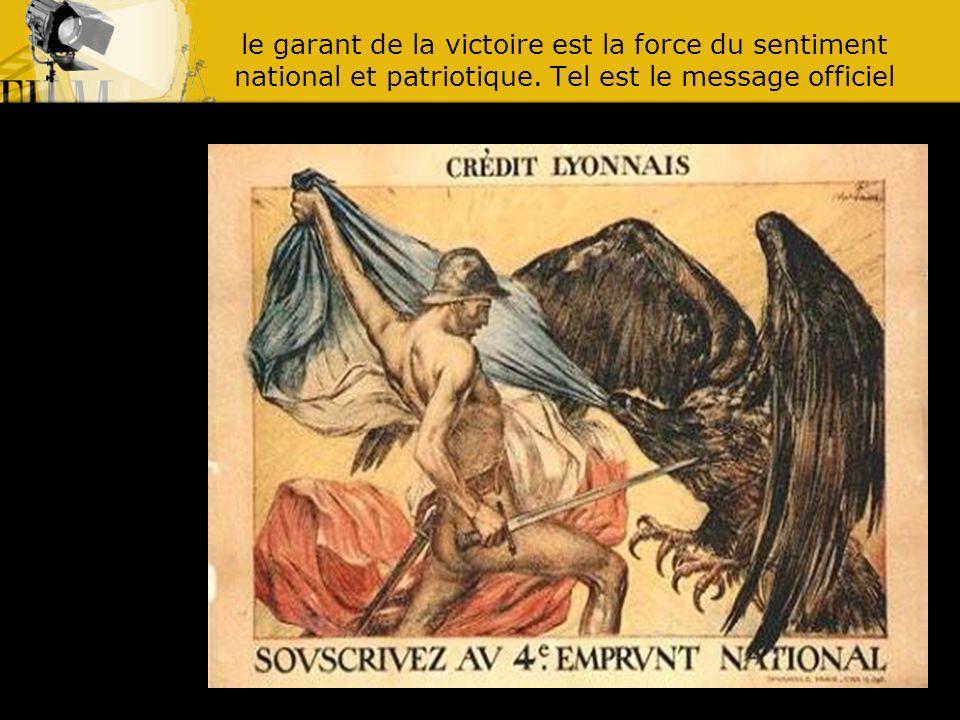 le garant de la victoire est la force du sentiment national et patriotique. Tel est le message officiel