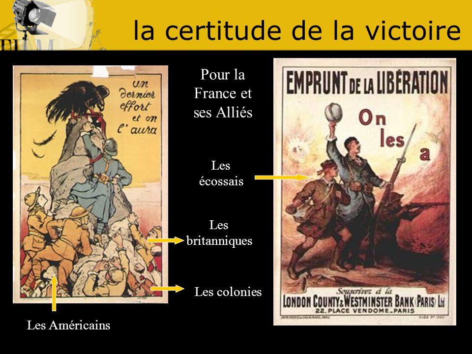 la certitude de la victoire Pour la France et ses Alliés Les Américains Les colonies Les écossais Les britanniques