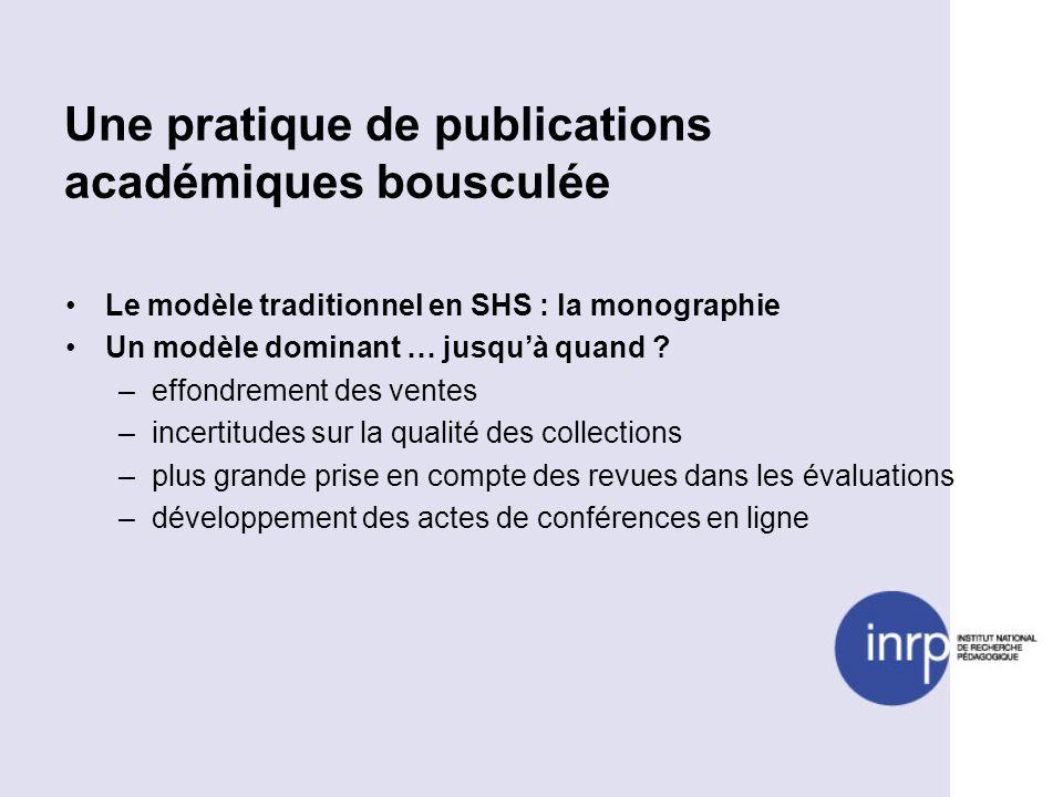 Une pratique de publications académiques bousculée Le modèle traditionnel en SHS : la monographie Un modèle dominant … jusquà quand .