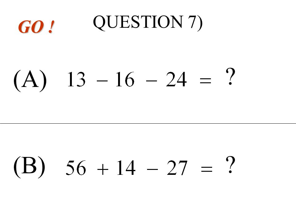 QUESTION 6) (A) (B) GO ! On donne F = 1,3 + 25k Valeur de F pour k = 3 ? ? On donne G = 2,8 + 2p Valeur de G pour p = 75