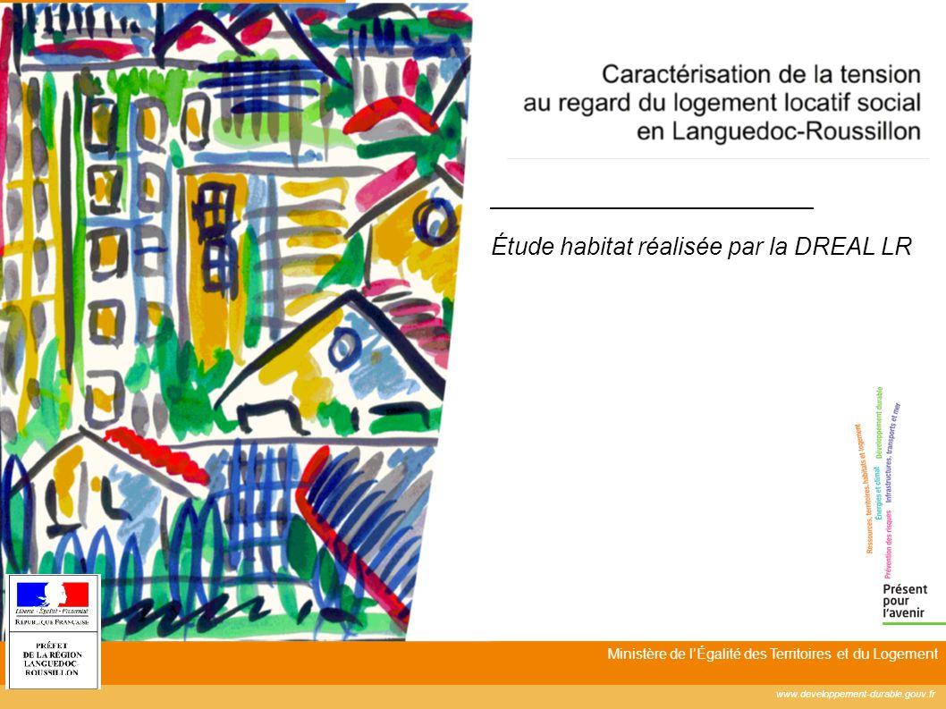 www.developpement-durable.gouv.fr Ministère de lÉgalité des Territoires et du Logement Étude habitat réalisée par la DREAL LR