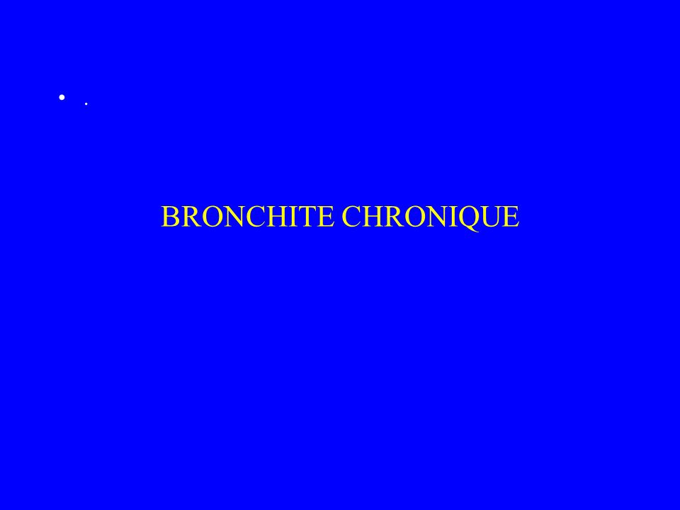 BRONCHITE CHRONIQUE.