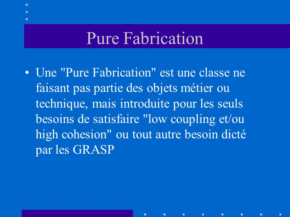 Pure Fabrication Une