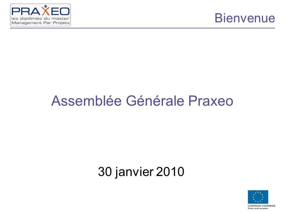 Assemblée Générale Praxeo 30 janvier 2010 Bienvenue