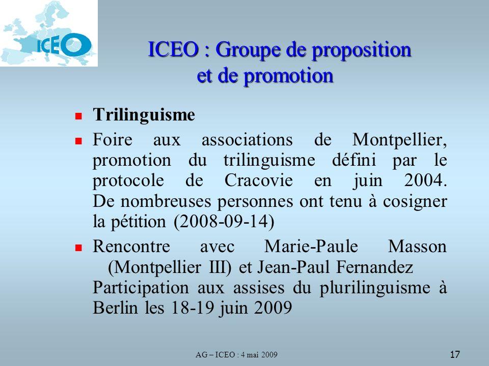 AG – ICEO : 4 mai 2009 17 ICEO : Groupe de proposition et de promotion Trilinguisme Foire aux associations de Montpellier, promotion du trilinguisme défini par le protocole de Cracovie en juin 2004.