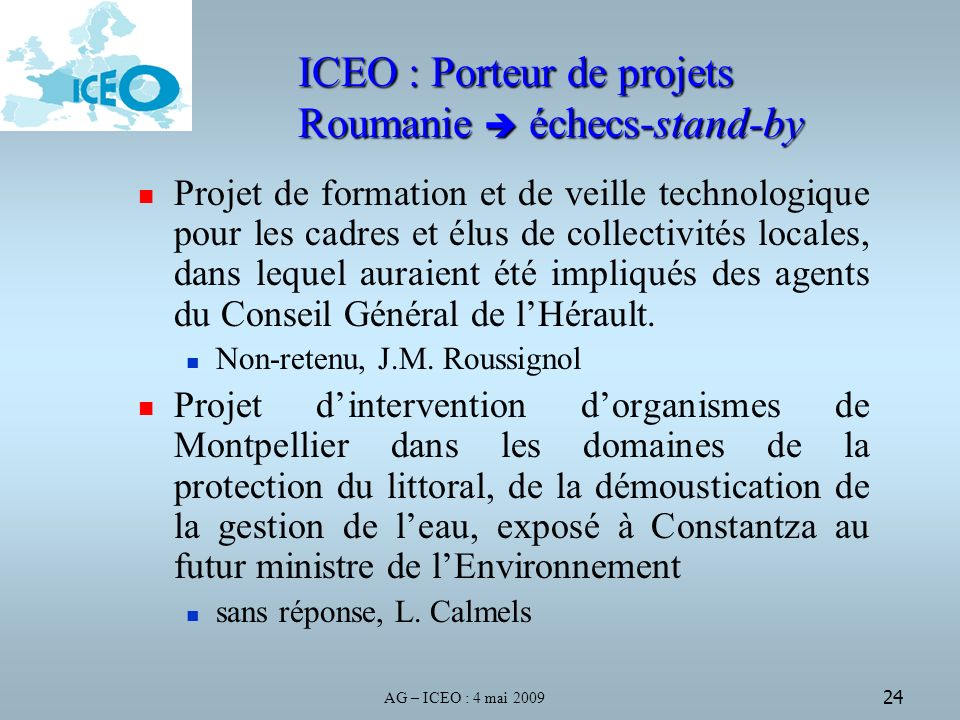 AG – ICEO : 4 mai 2009 24 Projet de formation et de veille technologique pour les cadres et élus de collectivités locales, dans lequel auraient été impliqués des agents du Conseil Général de lHérault.
