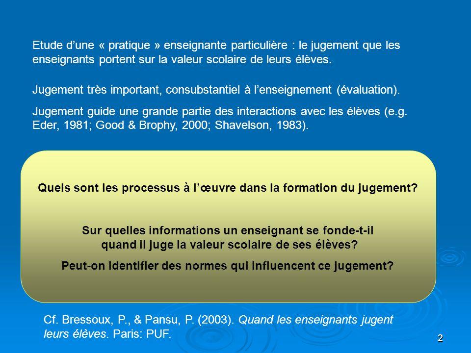 2 Etude dune « pratique » enseignante particulière : le jugement que les enseignants portent sur la valeur scolaire de leurs élèves. Jugement très imp