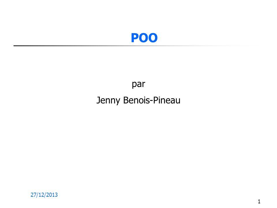 27/12/2013 1 POO par Jenny Benois-Pineau
