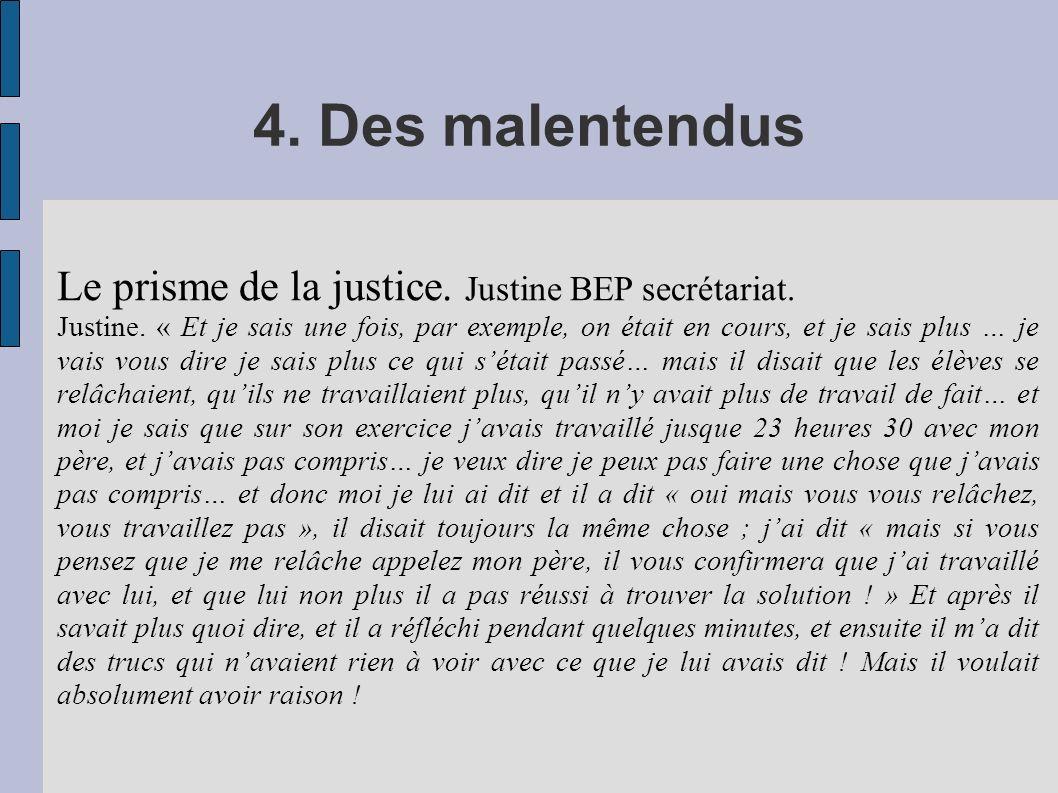4. Des malentendus Le prisme de la justice. Justine BEP secrétariat. Justine. « Et je sais une fois, par exemple, on était en cours, et je sais plus …