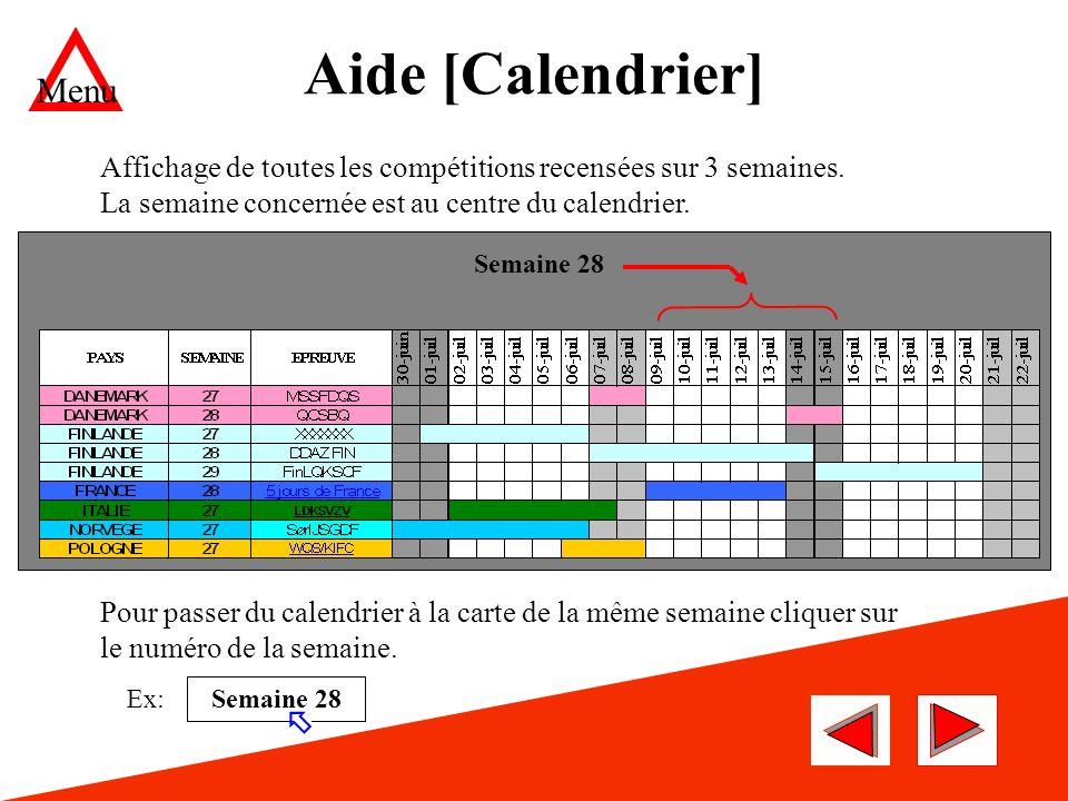 Aide [Calendrier] Pour passer du calendrier à la carte de la même semaine cliquer sur le numéro de la semaine.