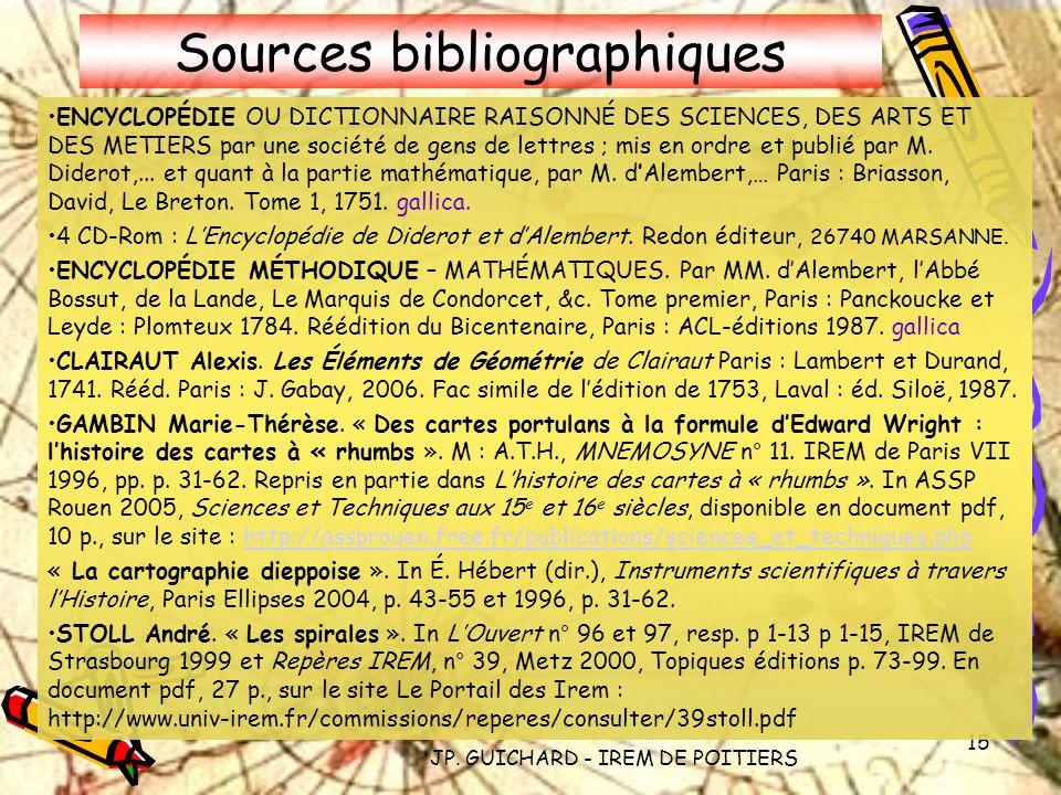 JP. GUICHARD - IREM DE POITIERS 15 Sources bibliographiques ENCYCLOPÉDIE OU DICTIONNAIRE RAISONNÉ DES SCIENCES, DES ARTS ET DES METIERS par une sociét