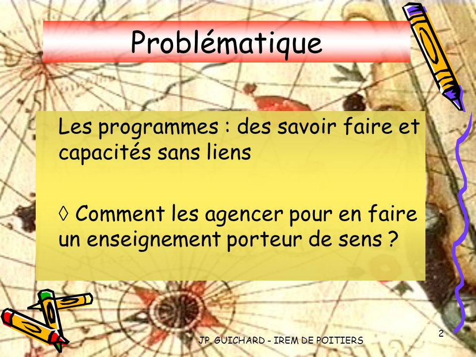 JP.GUICHARD - IREM DE POITIERS - 3 Enseigner les angles … I.