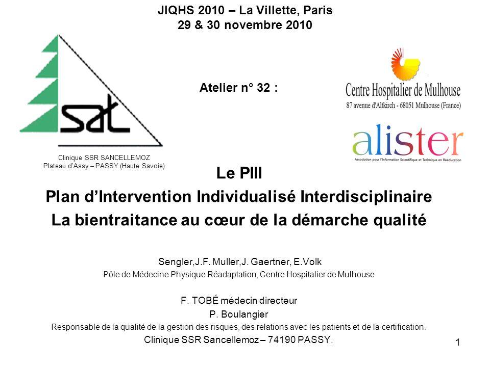1 Le PIII Plan dIntervention Individualisé Interdisciplinaire La bientraitance au cœur de la démarche qualité Sengler,J.F. Muller,J. Gaertner, E.Volk