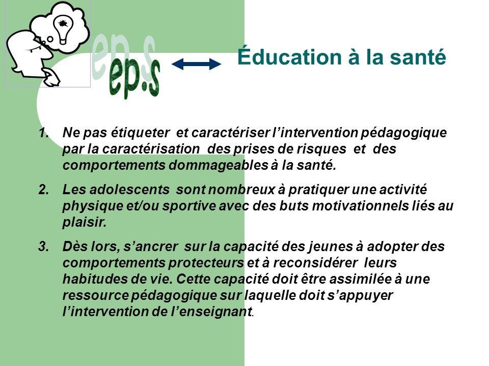 Éducation à la santé 1.Ne pas étiqueter et caractériser lintervention pédagogique par la caractérisation des prises de risques et des comportements do