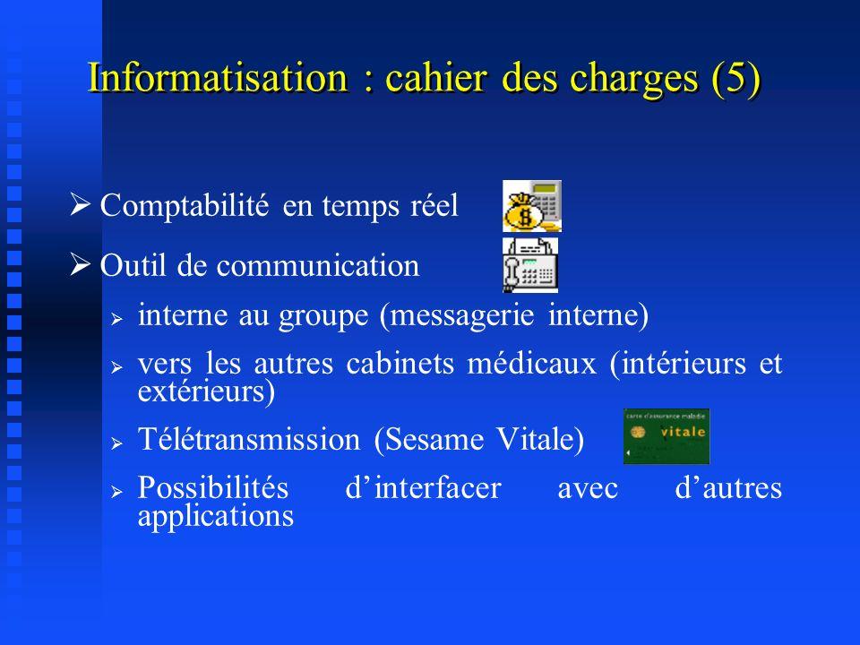 Informatisation : cahier des charges (4) Remplacement des formulaires, ordonnances et pré-imprimés en tous genres par des documents générés par le log