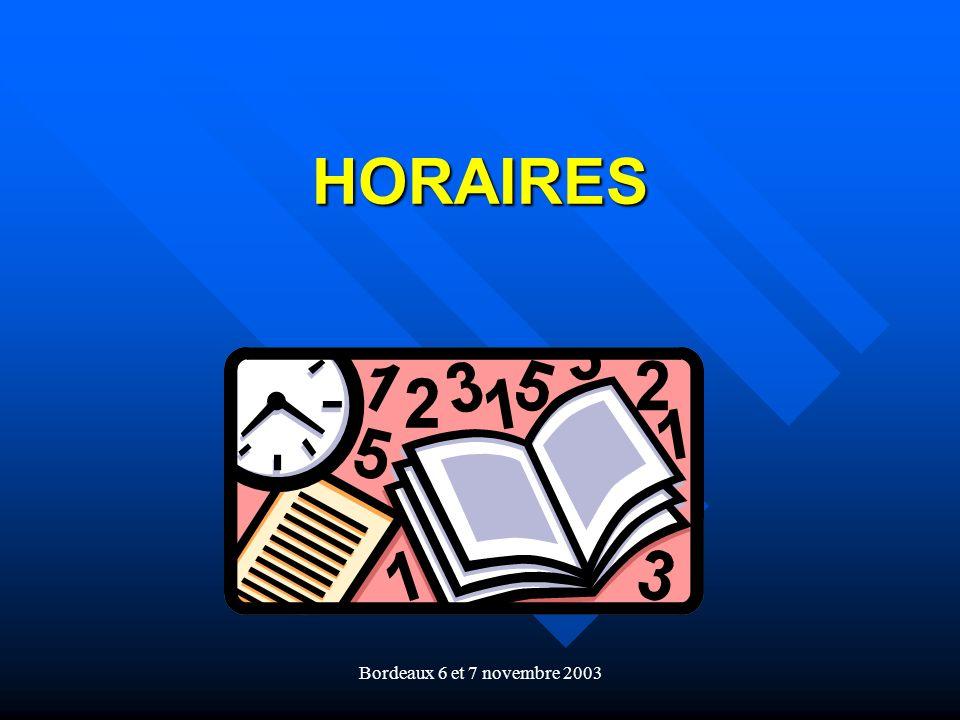 Bordeaux 6 et 7 novembre 2003 HORAIRES