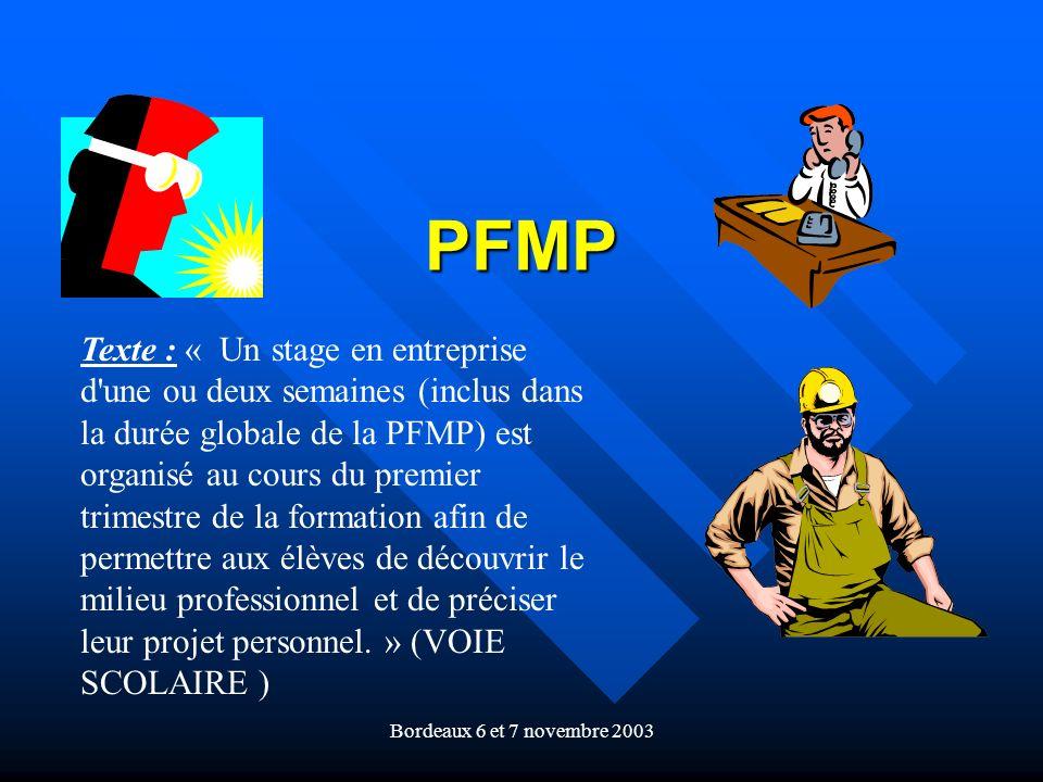 Bordeaux 6 et 7 novembre 2003 PFMP Texte : « Un stage en entreprise d'une ou deux semaines (inclus dans la durée globale de la PFMP) est organisé au c