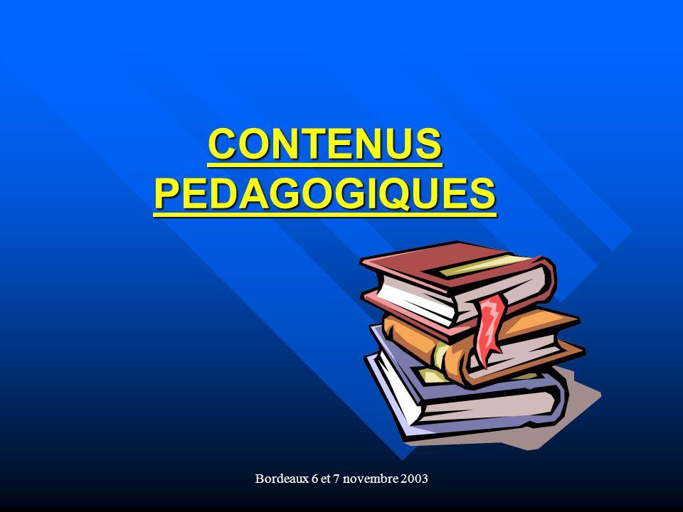 Bordeaux 6 et 7 novembre 2003 CONTENUS PEDAGOGIQUES