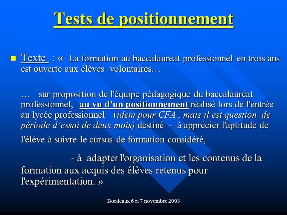 Bordeaux 6 et 7 novembre 2003 Tests de positionnement Texte : « La formation au baccalauréat professionnel en trois ans est ouverte aux élèves volonta