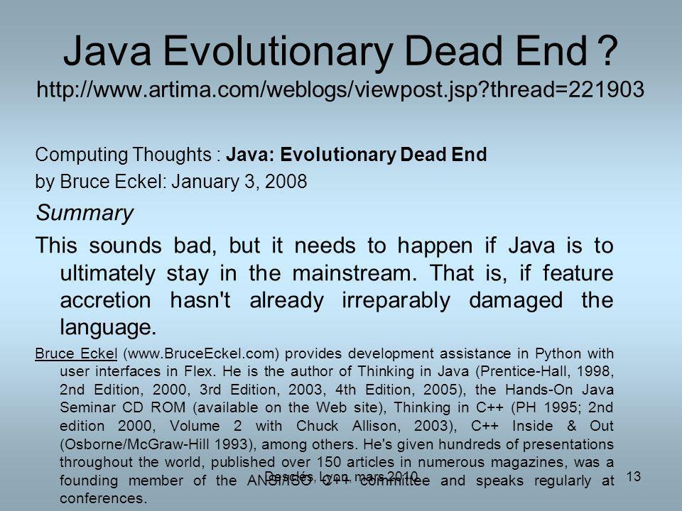 Desclés, Lyon, mars 201013 Java Evolutionary Dead End ? http://www.artima.com/weblogs/viewpost.jsp?thread=221903 Computing Thoughts : Java: Evolutiona