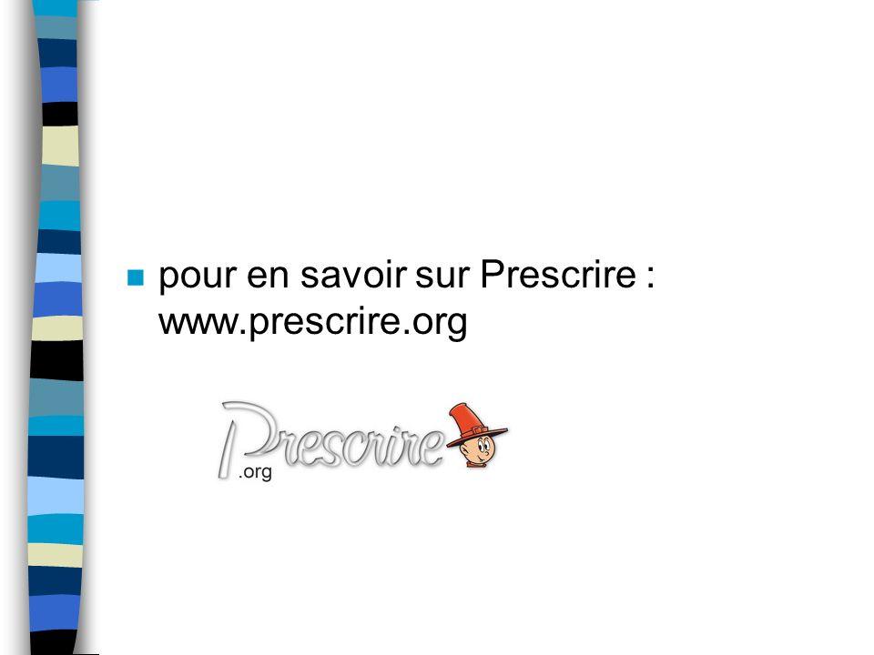 n pour en savoir sur Prescrire : www.prescrire.org