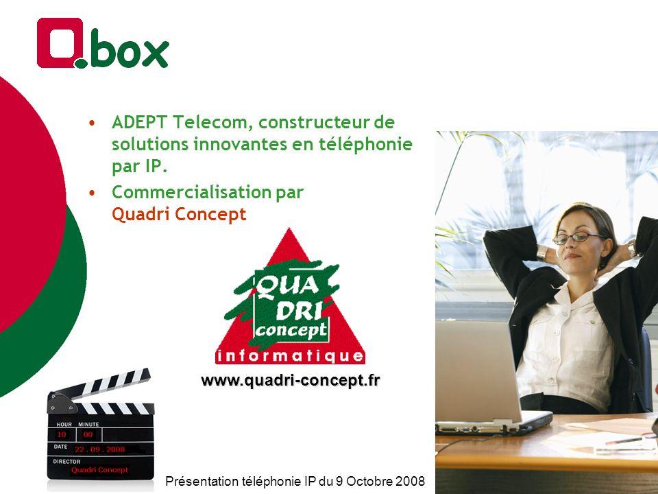Présentation téléphonie IP du 9 Octobre 2008 ADEPT Telecom, constructeur de solutions innovantes en téléphonie par IP. Commercialisation par Quadri Co