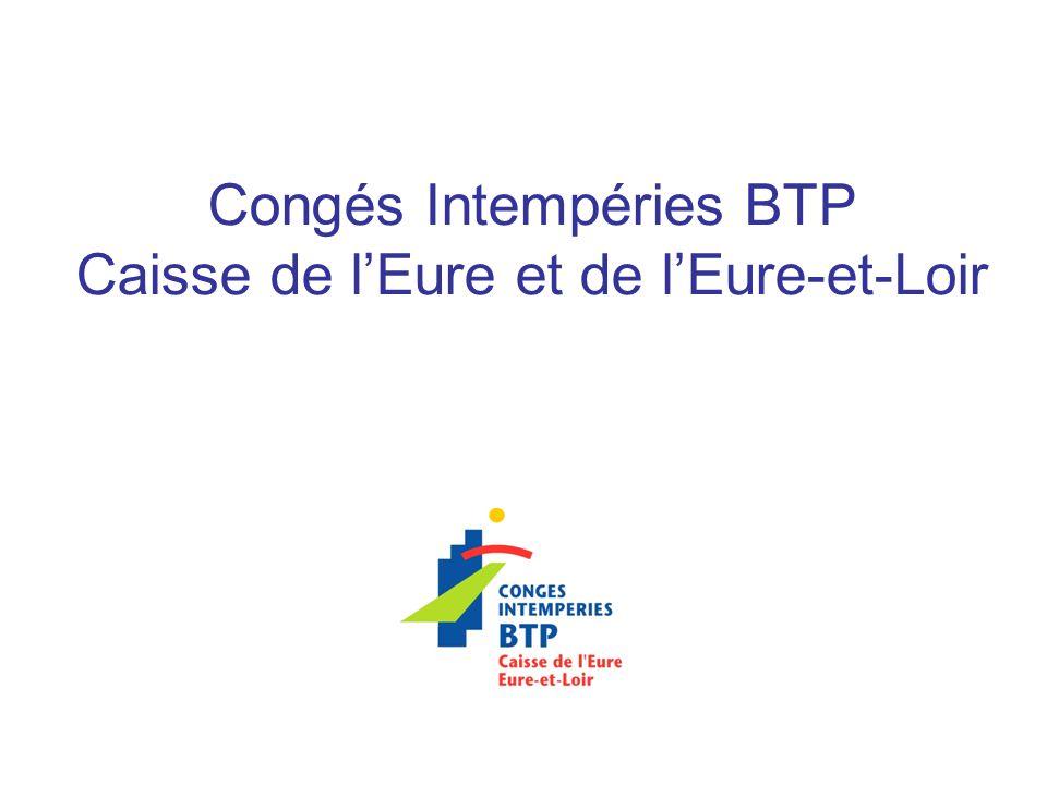 Congés Intempéries BTP Caisse de lEure et de lEure-et-Loir
