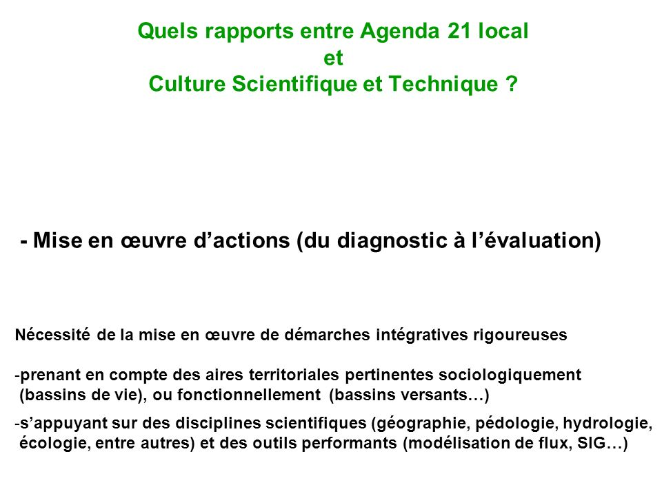 Quels rapports entre Agenda 21 local et Culture Scientifique et Technique .