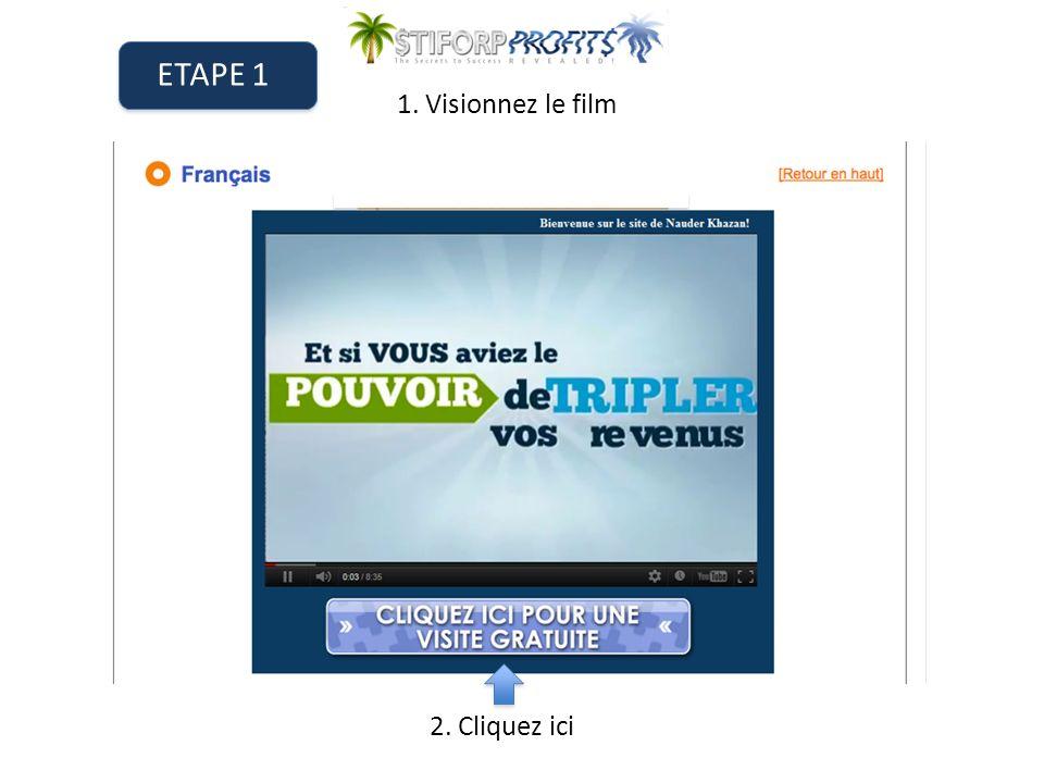 ETAPE 1 1. Visionnez le film 2. Cliquez ici