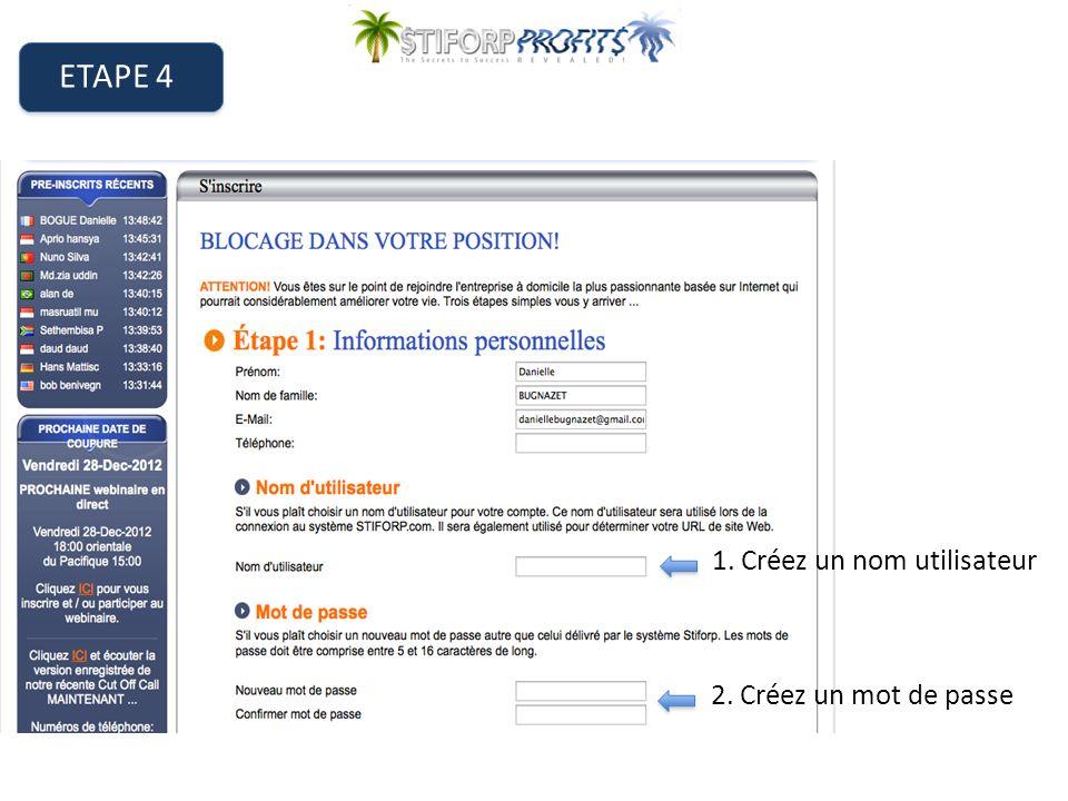 ETAPE 4 1. Créez un nom utilisateur 2. Créez un mot de passe