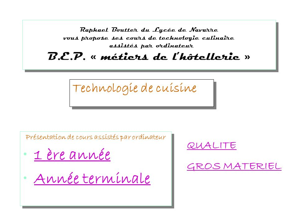 Raphael Boutter du Lycée de Navarre vous propose ses cours de technologie culinaire assistés par ordinateur B.E.P.