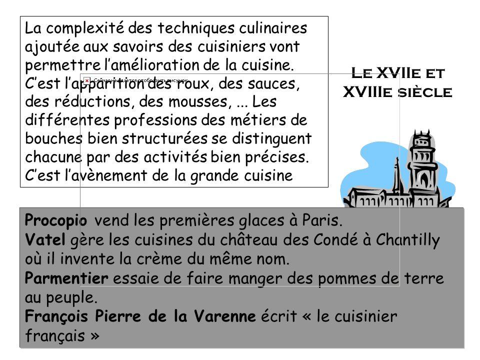 La Renaissance Les variétés de légumes en provenance des pays étrangers se multiplient. Les manières de cuisiner dans les cheminées évoluent. Le matér