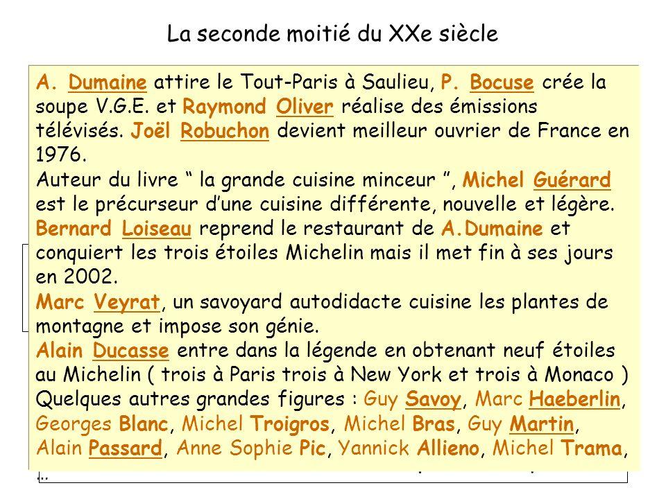 Les innovations culinaires naissent au cœur des régions et non plus seulement à Paris. Cest lapparition de la cuisine régionale. Parallèlement les tec