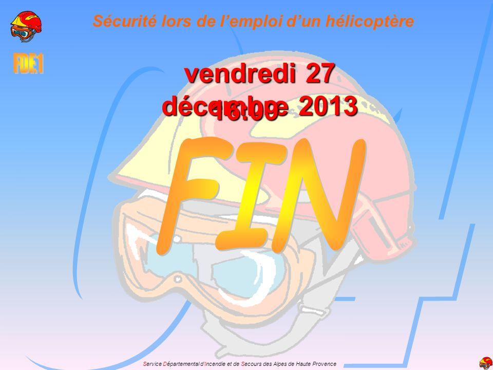 Service Départemental dIncendie et de Secours des Alpes de Haute Provence vendredi 27 décembre 2013vendredi 27 décembre 2013vendredi 27 décembre 2013v