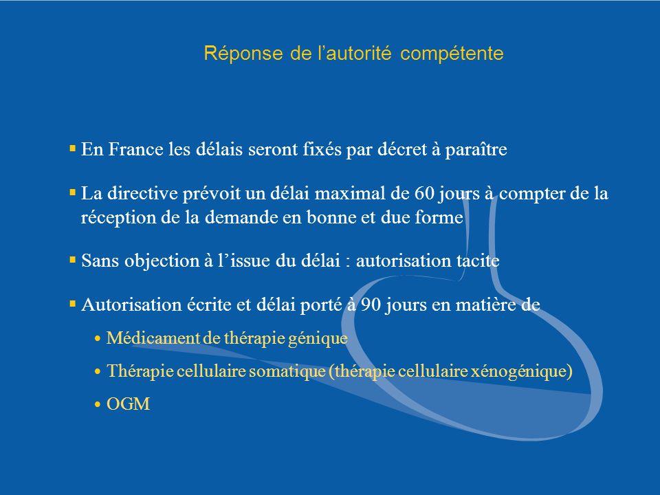 Réponse de lautorité compétente En France les délais seront fixés par décret à paraître La directive prévoit un délai maximal de 60 jours à compter de
