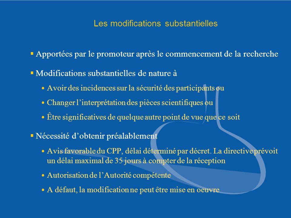 Les modifications substantielles Apportées par le promoteur après le commencement de la recherche Modifications substantielles de nature à Avoir des i