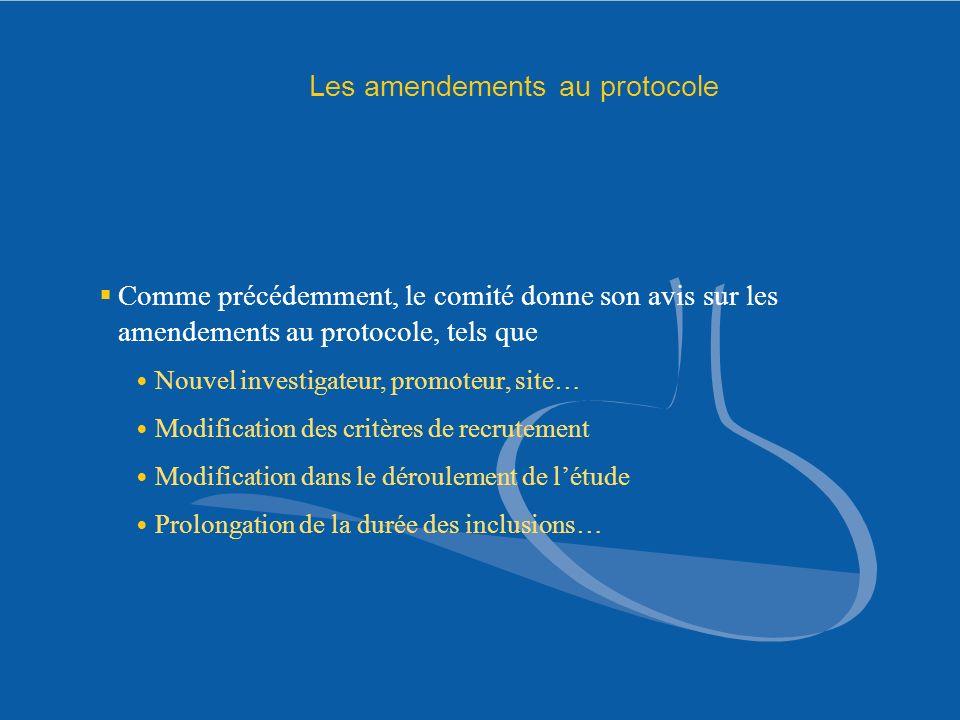 Les amendements au protocole Comme précédemment, le comité donne son avis sur les amendements au protocole, tels que Nouvel investigateur, promoteur,