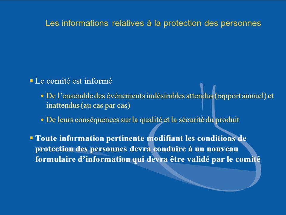 Les informations relatives à la protection des personnes Le comité est informé De lensemble des événements indésirables attendus (rapport annuel) et i