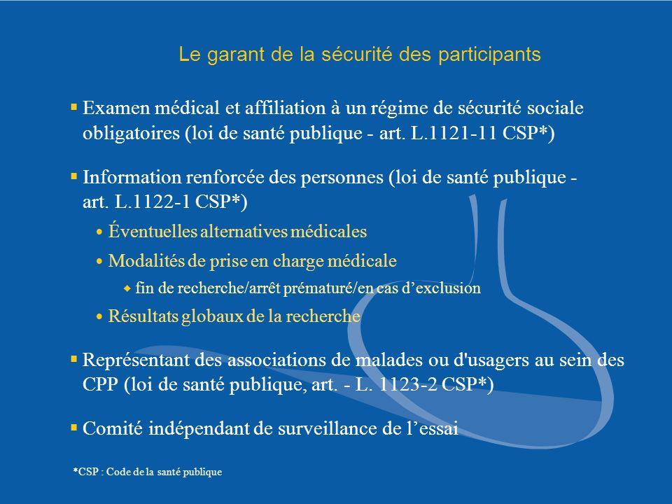 Le garant de la sécurité des participants Examen médical et affiliation à un régime de sécurité sociale obligatoires (loi de santé publique - art. L.1