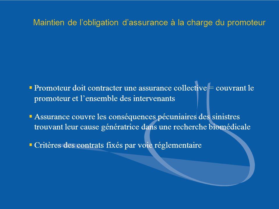 Maintien de lobligation dassurance à la charge du promoteur Promoteur doit contracter une assurance collective = couvrant le promoteur et lensemble de