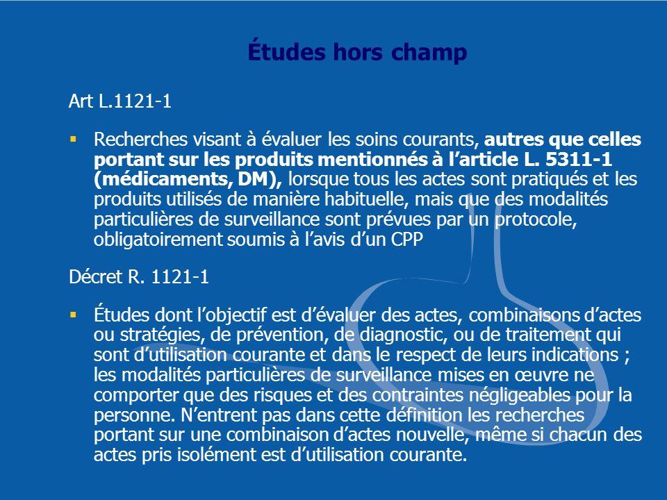 Études hors champ Art L.1121-1 Recherches visant à évaluer les soins courants, autres que celles portant sur les produits mentionnés à larticle L. 531