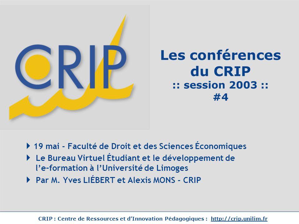 CRIP : Centre de Ressources et dInnovation Pédagogiques : http://crip.unilim.fr Le CRIP, au service du développement de le-formation à lUniversité de Limoges