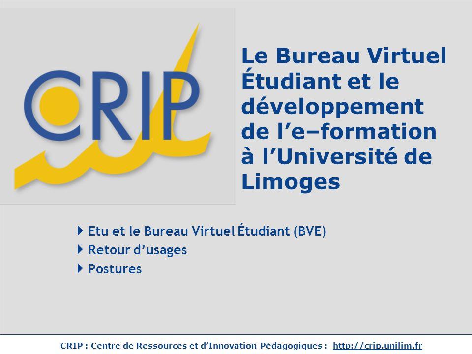 CRIP : Centre de Ressources et dInnovation Pédagogiques : http://crip.unilim.fr Etu et Le Bureau Virtuel Etudiant