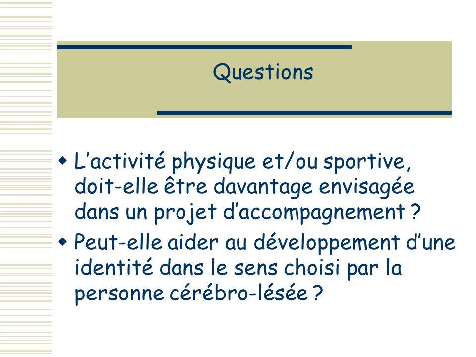 Questions Lactivité physique et/ou sportive, doit-elle être davantage envisagée dans un projet daccompagnement .