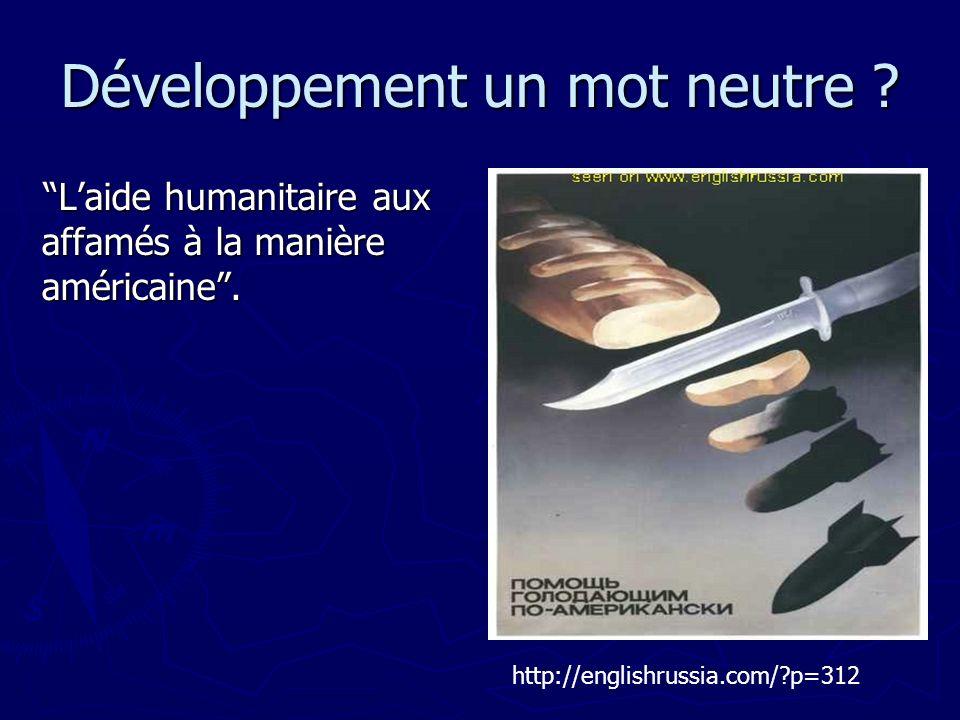 Développement un mot neutre ? Laide humanitaire aux affamés à la manière américaine. http://englishrussia.com/?p=312