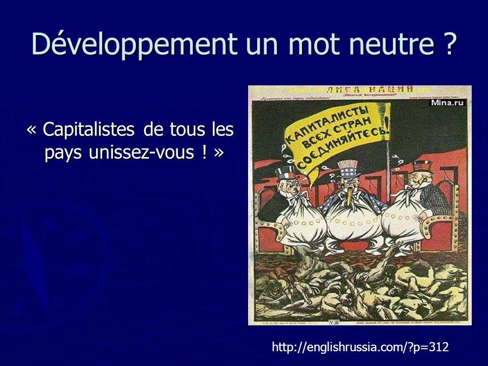 Développement un mot neutre . « Capitalistes de tous les pays unissez-vous .
