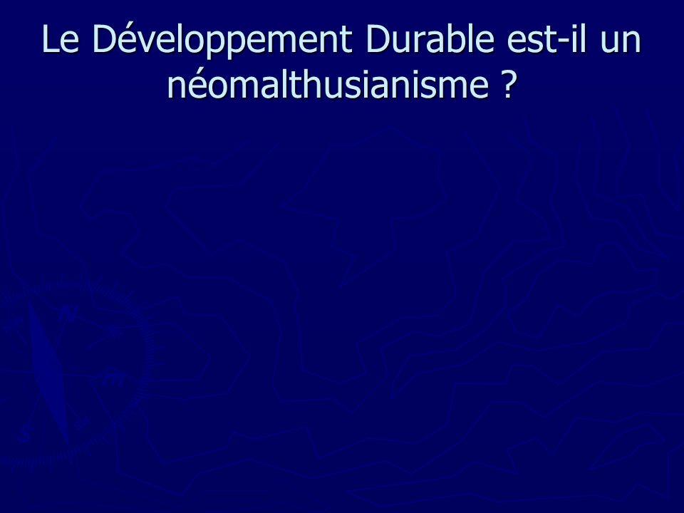 Le Développement Durable est-il un néomalthusianisme