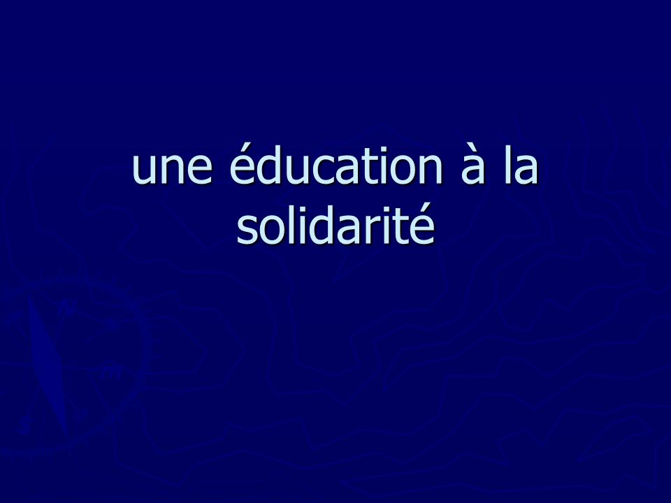 une éducation à la solidarité