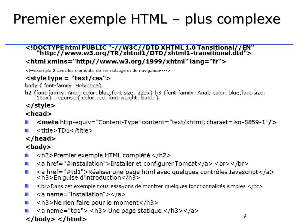 9 Premier exemple HTML – plus complexe body { font-family: Helvetica} h2 {font-family: Arial; color: blue;font-size: 22px} h3 {font-family: Arial; col
